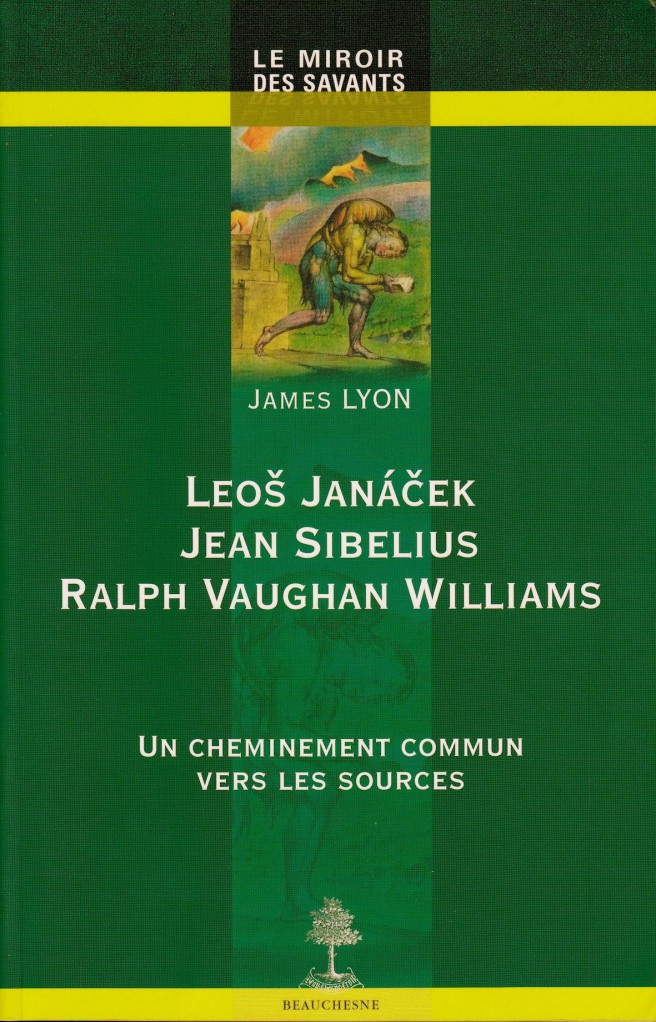 image LEOS JANAČEK, JEAN SIBELIUS ET RALPH VAUGHAN WILLIAMS. UN CHEMINEMENT COMMUN VERS LES SOURCES