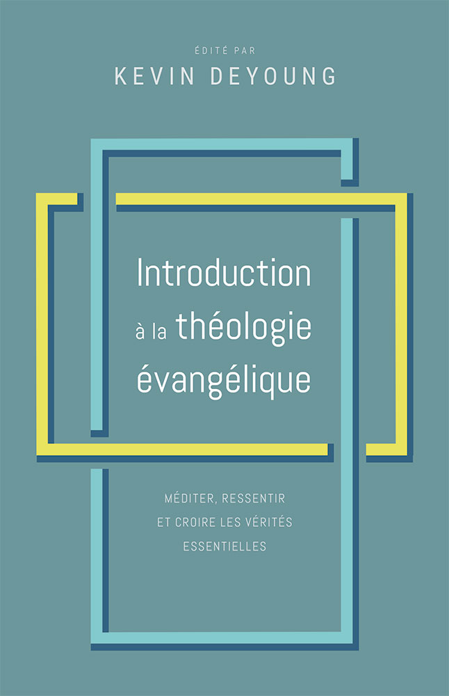 image INTRODUCTION A LA THEOLOGIE EVANGELIQUE