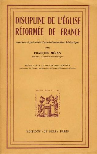 Discipline de l'Église Réformée de France - par François MÉJAN
