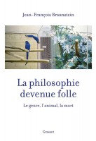 PHILOSOPHIE DEVENUE FOLLE - LE GENRE, L'ANIMAL, LA MORT (LA)