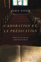 LADORATION ET LA PREDICATION [BROCHE]