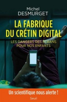 FABRIQUE DU CRETIN DIGITAL (LA)