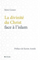 LA DIVINITE DU CHRIST FACE A LISLAM
