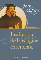 IRC - INSTITUTION DE LA RELIGION CHRETIENNE (L')
